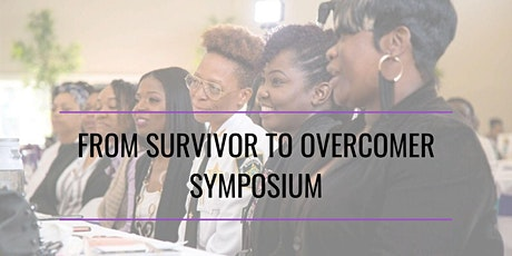 2nd Annual From Survivor to Overcomer Symposium tickets