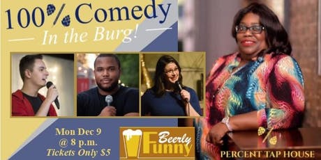 100% Comedy in the Burg - a Beerly Funny Comedy Show at Percent Taphouse tickets