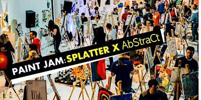 PAINT JAM: SPLATTER X ABSTRACT