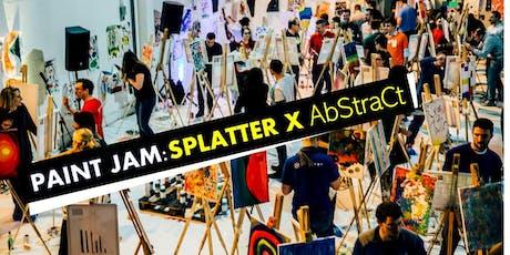 PAINT JAM: SPLATTER X ABSTRACT tickets
