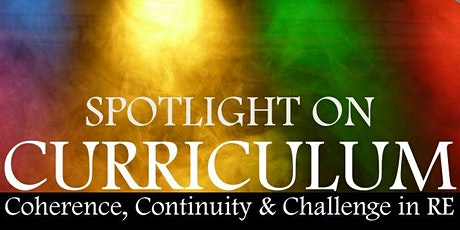Spotlight on Curriculum: Coherence, Continuity & Challenge in RE tickets