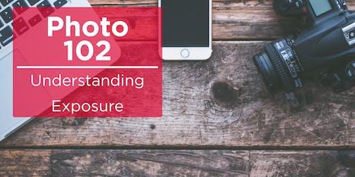 Photo 102 - Understanding Exposure