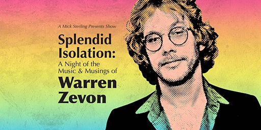 Splendid Isolation: A Night of the Music and Musings of  Warren Zevon