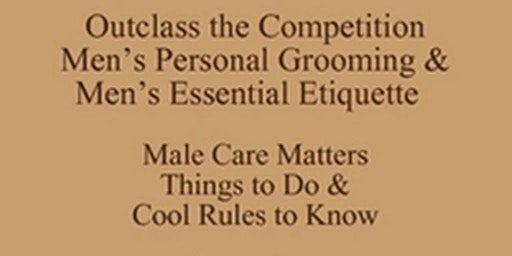 Outclass the Competition Men's Personal Grooming Lessons and Men's Essential Etiquette Lessons Harold Almon Job Preparation Four Pack New Class Special Outclass the Competition,512 821-2699
