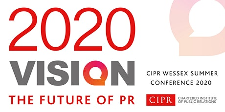 "CIPR Wessex Summer Conference - ""2020 Vision - The Future of PR"" tickets"