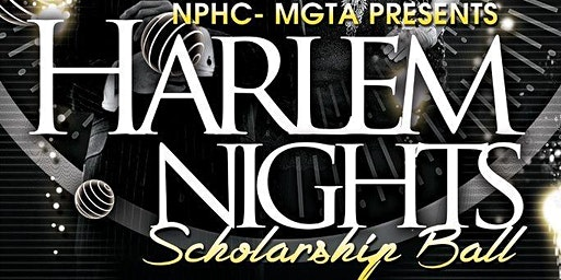 NPHC - MGTA Harlem Nights Scholarship Ball
