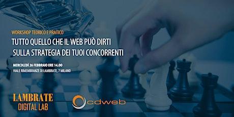 Tutto quello che il web può dirti sulla strategia dei tuoi concorrenti biglietti