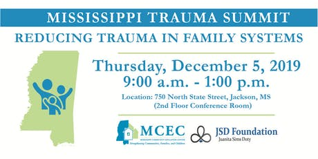 Mississippi Trauma Summit, Reducing Trauma In Family Systems tickets