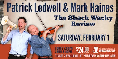 Ledwell & Haines: The Shack Wacky Review /  Saturday, Feb 1st 2020 tickets