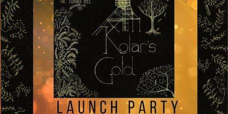 The Rowan Tree- Kolar's Gold Launch Party!! tickets