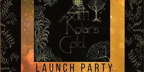 The Rowan Tree- Kolar's Gold Launch Party!! tickets