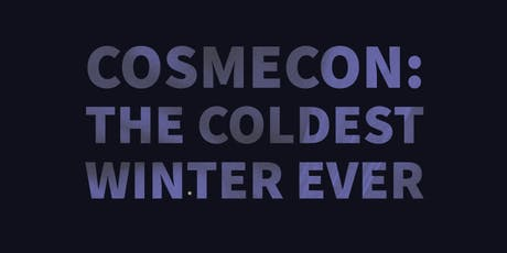 Cosmecon: The Coldest Winter Ever tickets