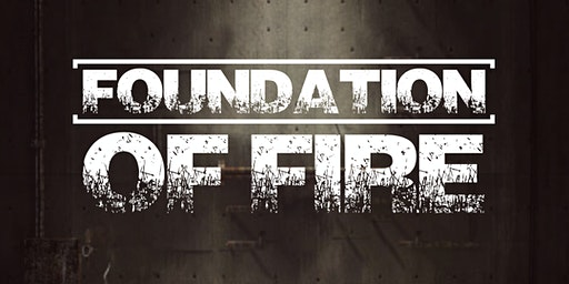 Foundation of Fire Live