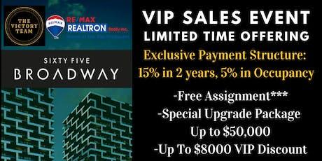 VIP SALES EVENT: 65 Broadway Condos! tickets