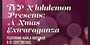 TYP x lululemon Presents: A X-mas Extravaganza