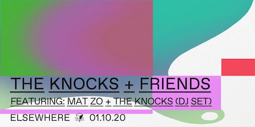 The Knocks and Friends Featuring: Mat Zo & The Knocks (DJ Set) @ Elsewhere (Hall)