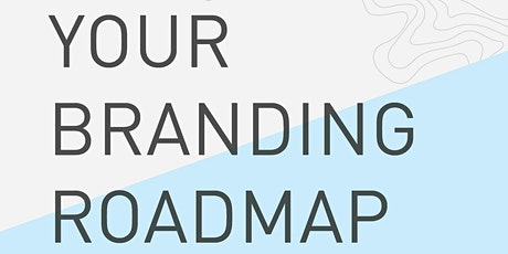 Your Branding Roadmap: A Step-By Step Guide to Your Unique Brand Identity tickets