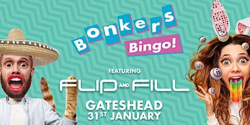 Bonkers Bingo Gateshead Feat Flip N Fill