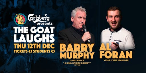 The Goat Laughs with Barry Murphy & Al Foran!