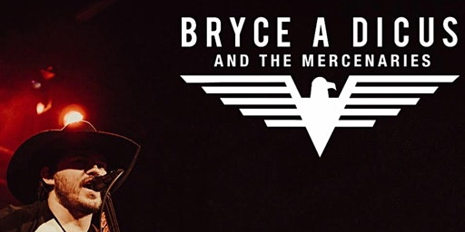 Bryce A Dicus & The Mercenaries  ( Red Dirt Country)