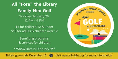 "All ""Fore"" the Library Family Mini Golf tickets"