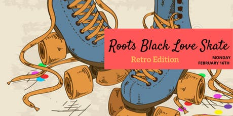 Roots Black Love Skate Party tickets