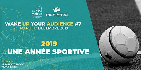 Wake Up Your Audience #7 -  2019, Une Année Sportive billets