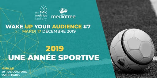 Wake Up Your Audience #7 -  2019, Une Année Sportive