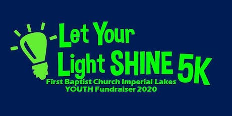 Let Your Light Shine 5K to Benefit the Youth of FBCIL tickets