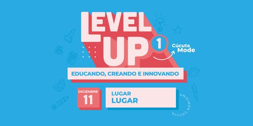 Level Up 1 Cúcuta: Educando, creando e innovando