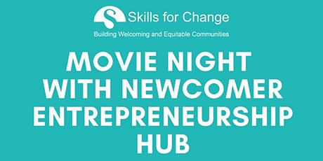 Movie Night with Newcomer Entrepreneurship Hub tickets
