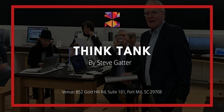 THINK TANK for Business Adventurers - By  Steve Gatter tickets