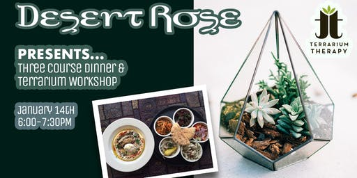 3 Course Dinner and Terrarium Workshop at Desert Rose