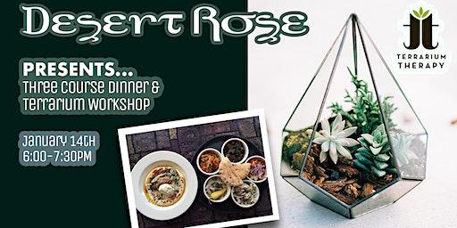 3 Course Dinner and Terrarium Workshop at Desert Rose