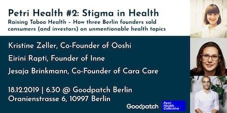 Petri Health #2: Stigma in Health tickets