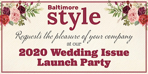 Baltimore Style Wedding Issue 2020 Launch Party