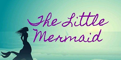 The Little Mermaid - Saturday, April 25th @ 10AM tickets