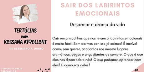 4ª Tertúlia - SAIR DOS LABIRINTOS EMOCIONAIS -  com Rossana Appolloni bilhetes
