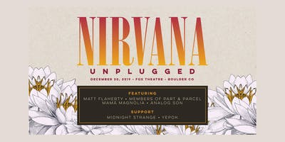 NIRVANA UNPLUGGED feat. MEMBERS OF PART & PARCEL, **** MAGNOLIA, ANALOG SON