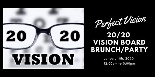 Perfect Vision - 20/20 Vision Board Brunch/Party