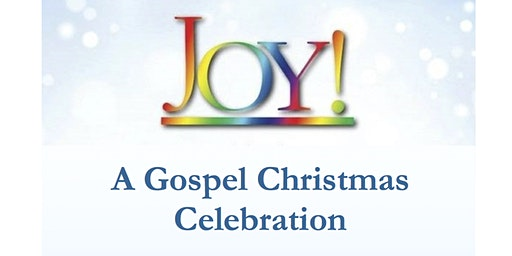 Joy!  A Gospel Christmas Celebration
