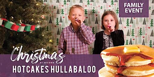 Christmas Hotcakes Hullabaloo