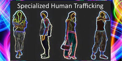 Specialized Human Trafficking