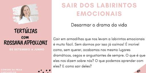 4ª Tertúlia - SAIR DOS LABIRINTOS EMOCIONAIS -  com Rossana Appolloni