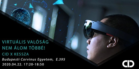 Virtuális valóság - nem álom többé! - CID x KesSza tickets