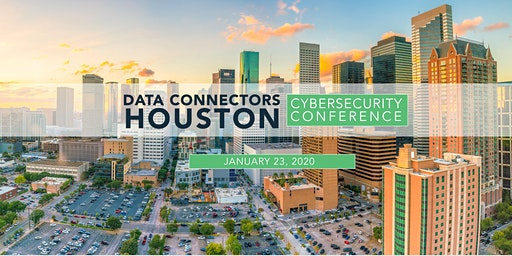 Data Connectors Houston Cybersecurity Conference 2020