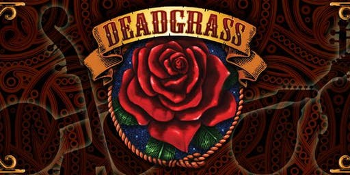 An Evening with DEADGRASS -  Celebrating the Music of Jerry Garcia