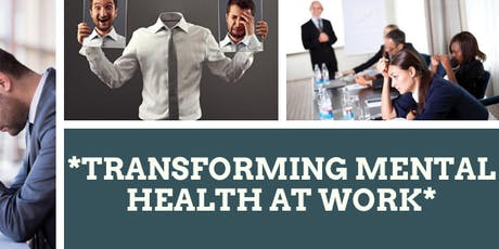 Transforming Mental Health At Work- Free Mental Health Awareness Workshop tickets