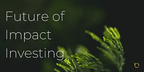 Future of Impact Investing tickets