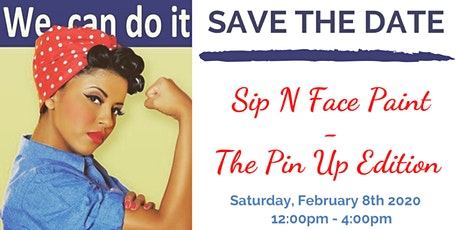 Sip N Face Paint - The Pin Up Edition  tickets